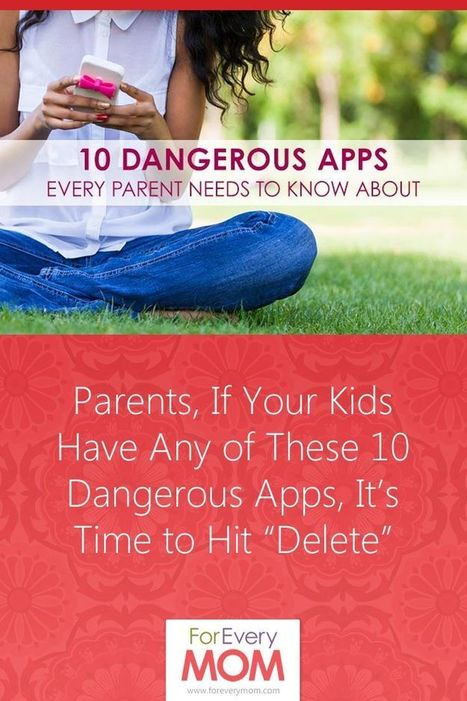 "Parents, If Your Kids Have Any of These 10 Dangerous Apps, It's Time to Hit ""Delete"" - For Every Mom 