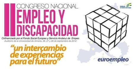 II Congreso Nacional Empleo y Discapacidad - FAAM - Federación Almeriense de Asociaciones de Personas con Discapacidad | integrando | Scoop.it