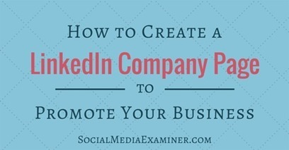 How to Create a LinkedIn Company Page to Promote Your Business | LinkedIn Marketing Strategy | Scoop.it