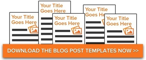 5 Essential Blog Post Templates for Any Marketer | The Joys of Blogging | Scoop.it