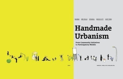 Book: Handmade Urbanism. From community initiatives to ... | Adaptive Cities | Scoop.it