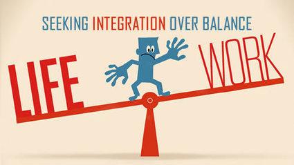 SEEKING INTEGRATION OVER BALANCE | Culturational Chemistry™ | Scoop.it