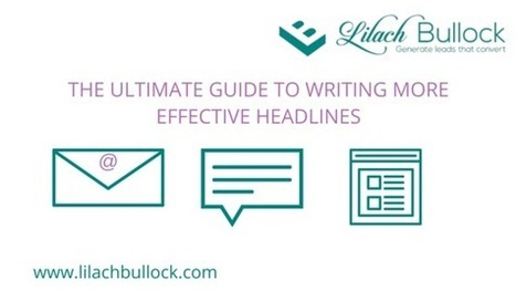 The Ultimate Guide to Writing More Effective Headlines | edu-trip | Scoop.it