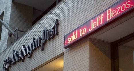 Le «Washington Post», version Bezos   DocPresseESJ   Scoop.it