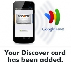Discover Partners With Google, Makes Adding Its Credit Cards To Google Wallet Easier | EnterWebHub | IDEA | HAVAS | Scoop.it