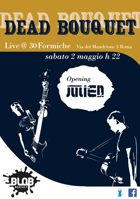 Dead Bouquet LIVE @ 30 Formiche -2maggio- | concerti italia | Scoop.it
