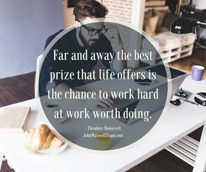 John C. Maxwell - Are you doing work worth doing? | Facebook | itsyourbiz | Scoop.it