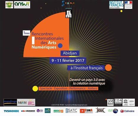 09>11.02.2017 - Rencontres Internationales des Arts Numériques d'Abidjan /// #RIANA2017 | Digital #MediaArt(s) Numérique(s) | Scoop.it
