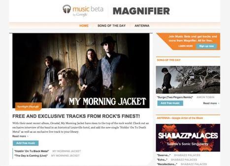 Google Magnifier : de la musique gratuite supplémentaire pour Google Music | toute l'info sur Google | Scoop.it