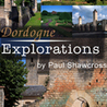 Dordogne Explorations