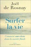 Surfer la vie - Joël de Rosnay sur Fnac.com   Surfer la vie   Scoop.it