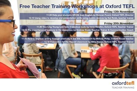 FREE Teacher Workshops this November - Oxford TEFL | English Teacher's Digest | Scoop.it