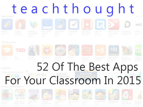 52 Of The Best Apps For Your Classroom In 2015 | Literacias sec XXI | Scoop.it