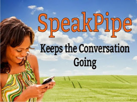 ms. ileane speaks: Use SpeakPipe To Keep The Conversation Going With Your Audience | Podcasts | Scoop.it