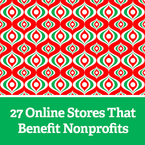 27 Online Stores That Benefit Nonprofits | Business and Philanthropy for Social Good | Scoop.it