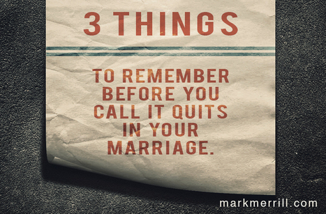 3 Things to Remember Before You Call It Quits in Marriage | Marriage Articles | Scoop.it