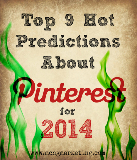Pinterest in 2014 - Nine Hot Predictions | Social Marketing Revolution | Scoop.it