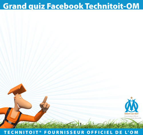 Liste des gagnants du Grand Quiz Facebook Technitoit / OM - Technitoit