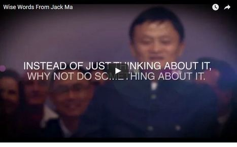 Wise Words From Jack Ma | Ideas, Innovation & Start-ups | Scoop.it