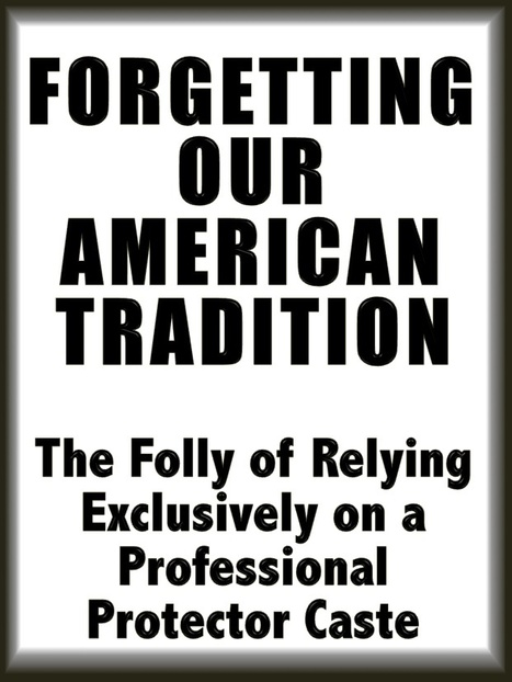 Forgetting our American tradition: The folly of relying exclusively on a professional protector caste | Emergency Planning: Disaster Preparedness | Scoop.it