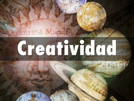 Creatividad, la clave del futuro educativo | Universidad 3.0 | Scoop.it