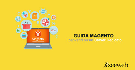 Guida Magento Seeweb: il backend su un server dedicato | seeweb | Scoop.it