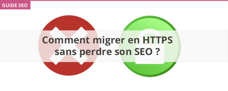 Comment migrer en HTTPS sans perdre son SEO ? | Stratégie digitale et community management | Scoop.it