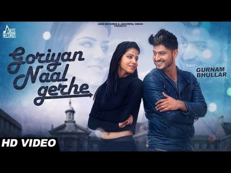 Goriyan Naal Gerhe Lyrics – Gurnam Bhullar | MixSingh - Latest Hindi Lyrics | Lyrics | Scoop.it