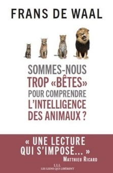 Frans de Waal. Sommes-nous trop bêtes pour comprendre l'intelligence des animaux ?   Alerte sur les ouvrages parus   Scoop.it