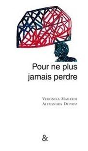 Pour ne plus jamais perdre - livre de Veronika Mabardi - Critique - Télérama.fr | Critique littéraire | Scoop.it
