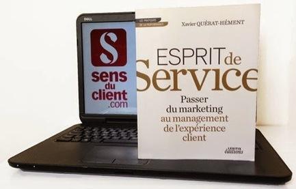 Esprit de Service : un livre généreux de Xavier Quérat-Hément | Relation client 2.0 | Scoop.it
