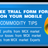 We are the finest consultant of India. Provide tips for Stocks and Commodity.