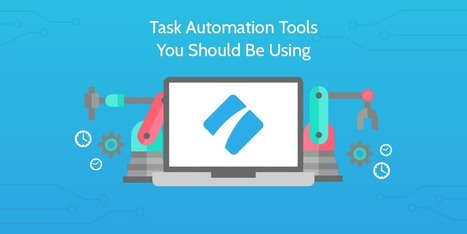 9 Task Automation Tools You Should Be Using | Process Street | Business and Marketing | Scoop.it