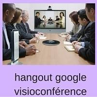 hangout google visioconférence ou vidéoconférence | assistance outils internet-web | Scoop.it