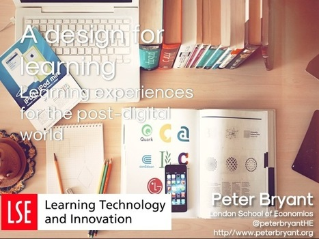 A design for learning: Peter Bryant (LSE) ALT-C presentation | Higher education news for libraries and librarians | Scoop.it