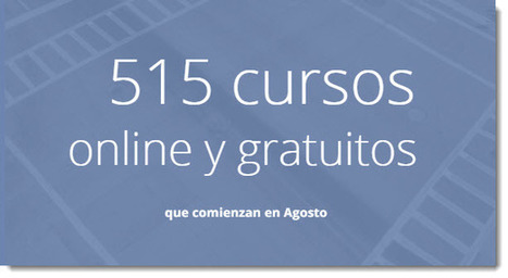 515 cursos universitarios, online y gratuitos que comienzan en Agosto | Formación Digital | Scoop.it
