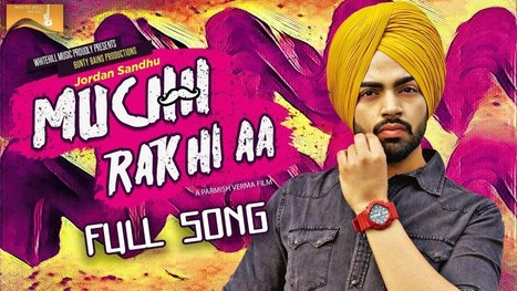 Muchh Rakhi Aa Lyrics – Jordan Sandhu | Parmish Verma - Latest Hindi Lyrics | Lyrics | Scoop.it