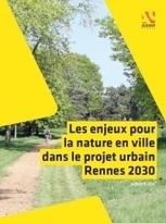 Les enjeux pour la nature en ville dans le projet urbain Rennes 2030 | Audiar | biodiversité en milieu urbain | Scoop.it