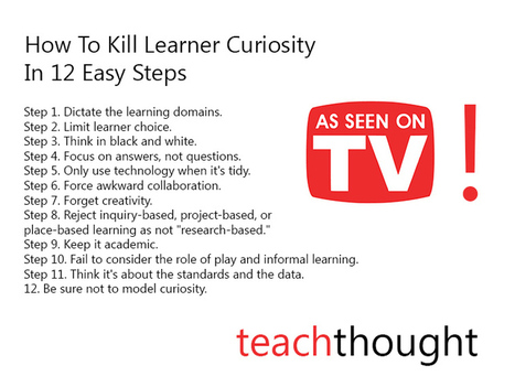 "How To Kill Learner Curiosity In 12 Easy Steps | Vse o ""flipped classrooms or reverse instruction, teaching"" 