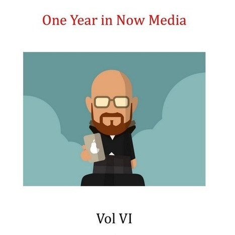 One Year in Now Media Vol VI | Transmedia Storytelling for Business | Scoop.it