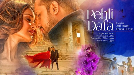 PEHLI DAFA LYRICS – Atif Aslam Feat. Ileana D'Cruz - Latest Hindi Lyrics | Lyrics | Scoop.it