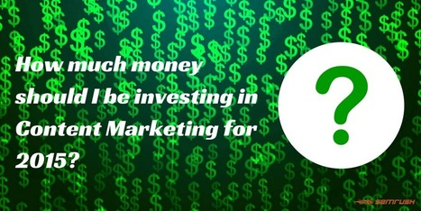 How Much Money Should I Invest in Content Marketing 2015 #contentmarketing | MarketingHits | Scoop.it