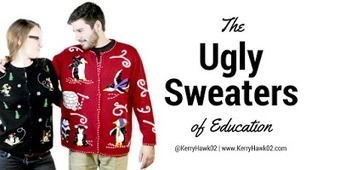 The Ugly Sweaters of Education   Teaching, Learning, and Leadership   Scoop.it