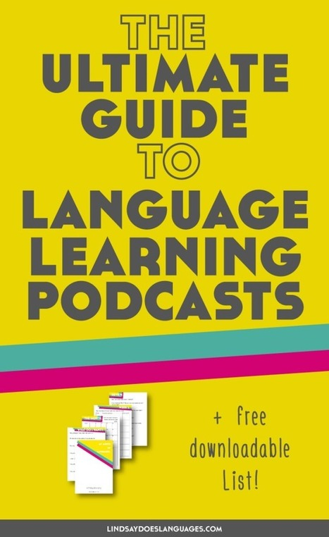 The Ultimate Guide to Language Learning Podcasts (Lindsay Does Languages) | ELT & TICs | Scoop.it