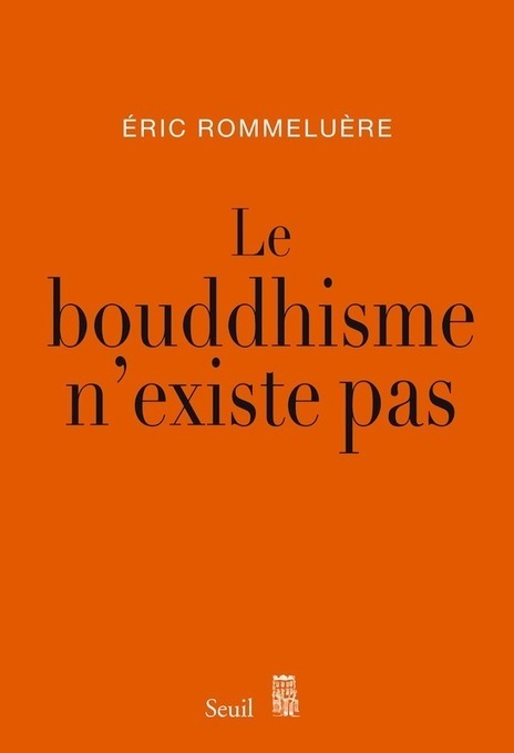 Le bouddhisme n'existe pas (Editions du Seuil) | Astro is in the AIR ! | Scoop.it