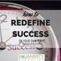 Redefine success on your own terms | Women Success | Scoop.it