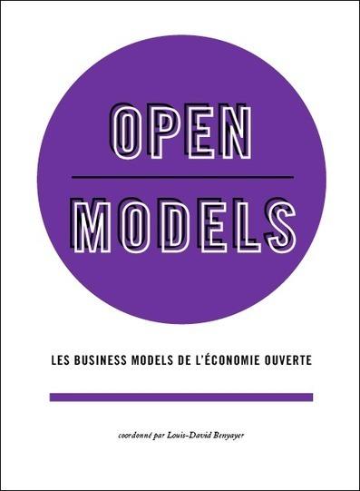 Open Models, les business models de l'économie ouverte   Alerte sur les ouvrages parus   Scoop.it