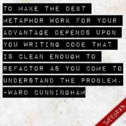 Understand the High Cost of Technical Debt by Ward Cunningham (Video) | Technical Debt & Code Quality | Scoop.it