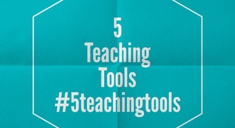 My top 5 teaching tools, what are yours? #5teachingtools - Teaching and Learning nuts and bolts | Edtech PK-12 | Scoop.it