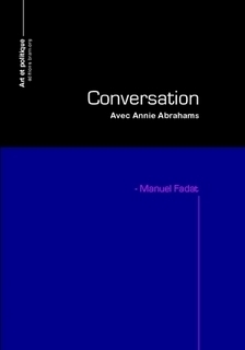 Livre : Manuel Fadat : Conversation avec Annie Abrahams | art;video | Scoop.it